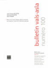 Jean-François de Pietro et Alexandre Duchêne - Bulletin vals-asla N° 100, hiver 2014 : Retour vers le futur - Quelques repères commentés pour esquisser l'avenir de la linguistique appliquée.