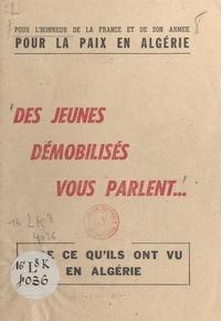 Union des jeunesses communiste - Pour l'honneur de la France et de son armée, pour la paix en Algérie - Des jeunes démobilisés vous parlent de ce qu'ils ont vu en Algérie.