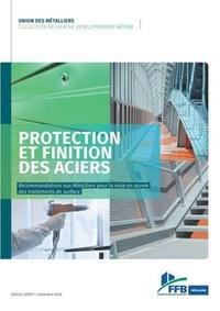 Union des Métalliers - Protection et finition des aciers - Recommandations aux métalliers pour la mise en oeuvre des traitements de surface.