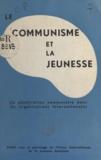 Union internationale de la jeu et Nils Apeland - Le communisme et la jeunesse - La pénétration communiste dans les organisations internationales.