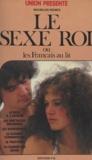 Union et Maximilien Röhmer - Le sexe roi - Ou Les Français au lit.