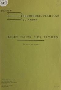 Union nationale Culture et bib - Lyon dans les livres - Une ville se raconte.