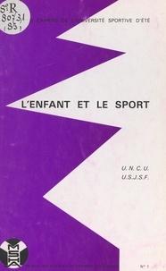 Union nationale des clubs univ et  Union syndicale des journalist - L'enfant et le sport - Première Université sportive d'été, CREPS de Poitiers, 1984.