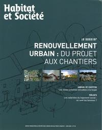 Marielle Thomas et Frédérique Xélot - Habitat et Société N° 38, Juin 2005 : Renouvellement urbain : du projet aux chantiers.