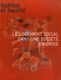Soraya Mehiri et Frédérique Xélot - Habitat et Société N° 43 : Le logement social dans une société en crise.