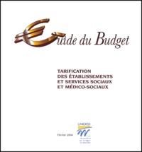 UNIOPSS - Guide du budget - Tarification des établissements et services sociaux et médico-sociaux.