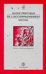UNIOPSS - Guide pratique de l'accompagnement social - Fiches méthodologiques.
