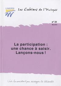 UNIOPSS - La participation : une chance à saisir - Lançons-nous !.