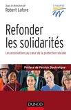 UNIOPSS et Robert Lafore - Refonder les solidarités - Les associations au coeur de la protection sociale.