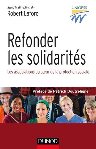 UNIOPSS - Refonder les solidarités - Les associations au coeur de la protection sociale.