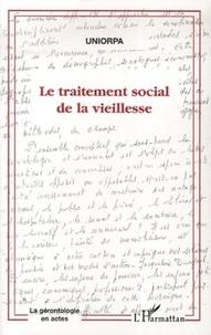 UNIORPA - Le traitement social de la vieillesse - Canicule 2004 ? Lien social et prévention suivi de L'âge a-t-il un sexe ?.