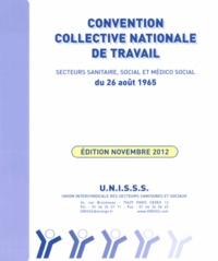UNISSS - Secteurs sanitaire, social et médico social - Convention collective nationale de travail du 26 août 1965.