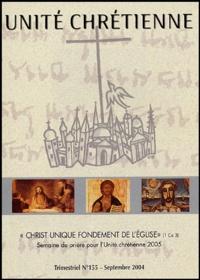 """Michel Barlow et Jean-Michel Poirier - Unité Chrétienne N° 155, Septembre 20 : """"Christ unique fondement de l'Eglise"""" - Semaine de prière pour l'Unité chrétienne 2005."""