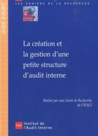 Unité de Recherche de l'Ifaci - La création et la gestion d'une petite structure d'audit interne.