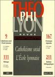 Isabelle Chareire et Emmanuel Gabellieri - Théophilyon N° 10, Volume 1, Jan : Catholicisme social - L'Ecole lyonnaise.