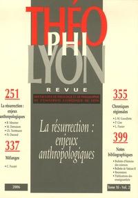 Isabelle Chareire et Olivier Perru - Théophilyon N° 11, Volume 2, Jui : La résurrection : enjeux anthropologiques.