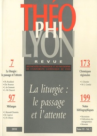 Philippe Rouillard et Christophe Boureux - Théophilyon N° 15 Volume 1, Mars : La liturgie : le passage et l'attente.