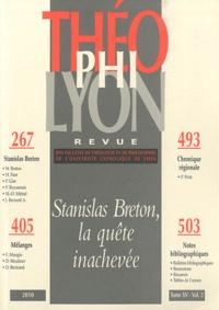 Isabelle Chareire - Théophilyon N° 15 Volume 2, Nove : Stanislas Breton, la quête inachevée.