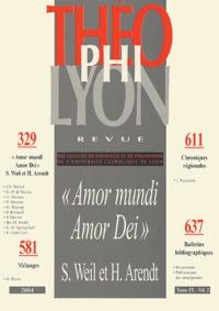 """Emmanuel Gabellieri et Chantal Delsol - Théophilyon N° 9, Volume 2, Juin : """"Amor mundi Amor Dei"""" - Simone Weil et Hannah Arendt."""