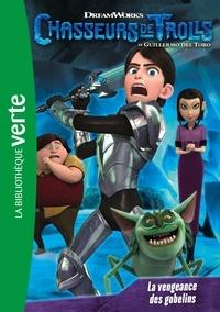 Universal Studios - Chasseurs de Trolls 03 - La vengeance des gobelins.
