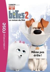 Universal Studios - Comme des bêtes 2 - Le roman du film.