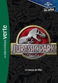 Universal Studios - Films cultes Universal 01 - Jurassic Park - Le roman du film.