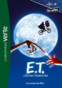 Universal Studios - Films cultes Universal 02 - E.T. l'extra terrestre - Le roman du film.