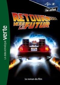 Universal Studios - Films cultes Universal 03 - Retour vers le futur - Le roman du film.