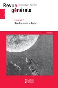 Universitair Presses - Revue générale n° 4 – été 2019 - Dossier – Rendez-nous la Lune !.