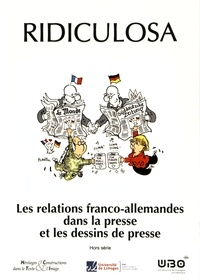 Angelika Schober - Ridiculosa Hors série : Les relations franco-allemandes dans la presse et les desssins.