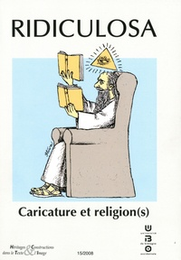 Jean-Claude Gardes et Guillaume Doizy - Ridiculosa N° 15/2008 : Caricature et religion(s).