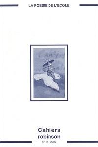 Francis Marcoin et Brigitte Buffard-Moret - Cahiers Robinson N° 11/2002 : La poésie à l'école.