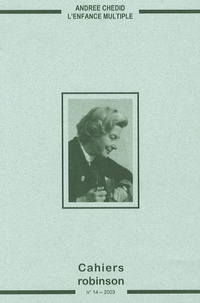 Christiane Chaulet-Achour - Cahiers Robinson N° 14/2003 : Andrée Chedid, l'enfance multiple.