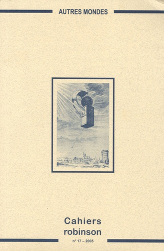 Anne Besson et Olivier Gosset - Cahiers Robinson N° 17/2005 : Autres mondes.