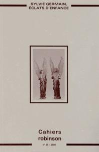 Evelyne Thoizet - Cahiers Robinson N° 20/2006 : Sylvie Germain, éclats d'enfance.