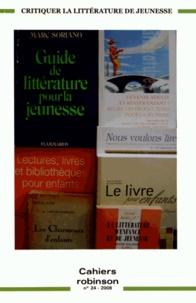 Francis Marcoin - Cahiers Robinson N° 24/2008 : Critiquer la littérature de jeunesse : histoire et actualité.