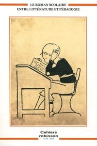 Francis Marcoin et Guillemette Tison - Cahiers Robinson N° 29/2011 : Le roman scolaire entre pédagogie et littérature.