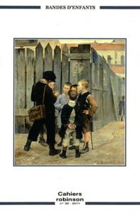 Evelyne Thoizet - Cahiers Robinson N° 30/2011 : Bandes d'enfants.