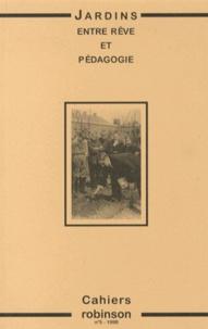 Isabelle Krzywkowski - Cahiers Robinson N° 5/1999 : Jardins : entre rêve et pédagogie.