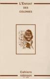 Francis Marcoin - Cahiers Robinson N° 7/2000 : L'enfant des colonies.
