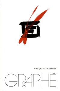 Jean-Paul Deremble - Graphè N° 16 : Jean Le Baptiste.