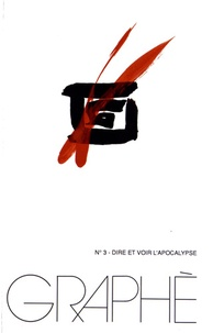 Jacques Sys et Francine Lenne - Graphè N° 3 : Dire et voir l'Apocalypse.