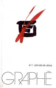Jacques Sys et Francine Lenne - Graphè N° 7 : Les vies de Jésus.