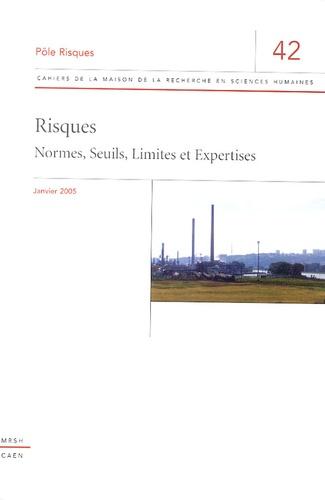 """Eliane Propeck-Zimmermann - Cahiers de la MRSH-Caen N° 42, Janvier 2005 : Risques - """"Normes, Seuils, Limites et Expertises""""."""