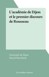 Université de Dijon et Marcel Bouchard - L'académie de Dijon et le premier discours de Rousseau.