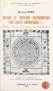 Université de la Sorbonne et Monique Borie - Mythe et théâtre aujourd'hui, une quête impossible ? - Beckett, Genet, Grotowski, le Living Theatre.