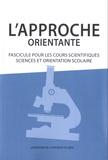 Université de Mons et  Province de Liège - L'approche orientante - Fascicule pour les cours scientifiques : Sciences et orientation scolaire. En route vers la réussite scolaire et professionnelle des élèves.