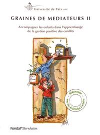 Université de Paix - Graines de médiateurs - Volume 2, Accompagner les enfants dans l'apprentissage de la gestion positive des conflits.