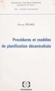 Université de Paris I et Pierre Picard - Procédures et modèles de planification décentralisée.