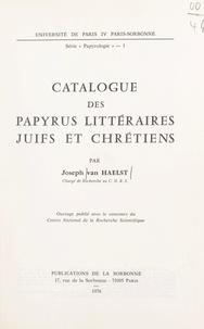 Université de Paris IV Paris-S et Joseph Van Haelst - Catalogue des papyrus littéraires juifs et chrétiens.